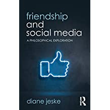 Friendship and Social Media: A Philosophical Exploration