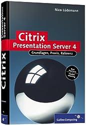 Citrix Presentation Server 4: Installation, Konfiguration, Troubleshooting (Galileo Computing)