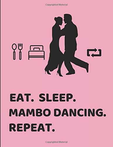 Eat. Sleep. Mambo Dancing. Repeat.: Lined Paper Notebook