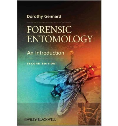 [(Forensic Entomology: An Introduction)] [Author: Dorothy Gennard] published on (April, 2012)