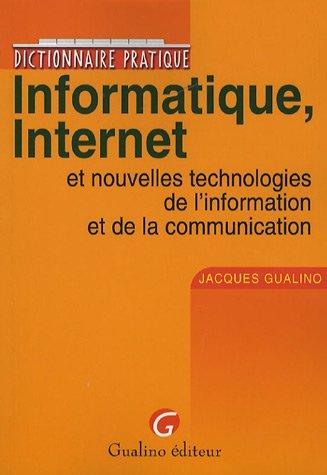 Informatique, Internet : Et nouvelles technologies de l'information et de la communication