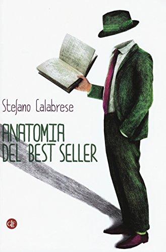 Anatomia Del Best Seller Come Sono Fatti I Romanzi Di Successo