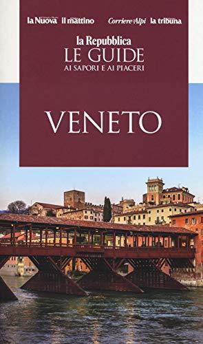 Veneto. guida ai sapori e ai piaceri della regione 2019