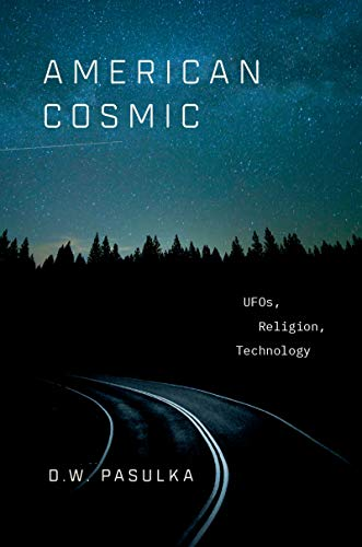 American Cosmic: UFOs, Religion, Technology (English Edition)