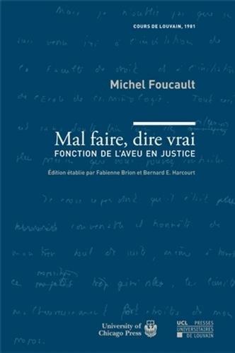 Mal faire, dire vrai: Fonction de l'aveu en justice - cours de Louvain, 1981 par Michel Foucault