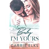 Baby I'm Yours: A Small Town Accidental Pregnancy Romance (Angel Sands)