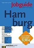 Jobguide Hamburg 2006/07: 100 Arbeitgeber aus Hamburg und Schleswig-Holstein -