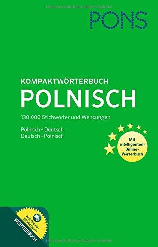 PONS Kompaktwörterbuch Polnisch: Polnisch-Deutsch / Deutsch-Polnisch. Mit intelligentem Online-Wörterbuch.