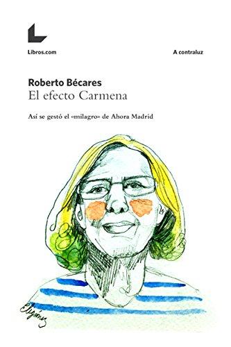 El efecto Carmena: Así se gestó el «milagro» de Ahora Madrid (A contraluz) por Roberto Bécares
