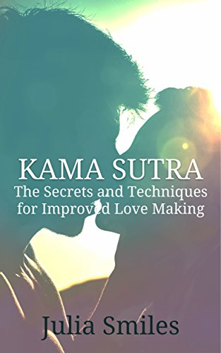 KUMA SURTRA: The Secrets and Techniques for Improved In Love Making (Tantra Massage, Tantric Techniques, Kuma Surtra, Sex Positions, Guide To Erogic Zones, ... and Self Disc (Sexual Power Book 2) Test