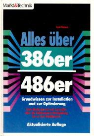 Alles über 386er/486er: Grundwissen zur Installation und zur Optimierung - vom Motherboard und Controller über die Taktfrequenz-Verdopplung bis zu den Grafikkarten