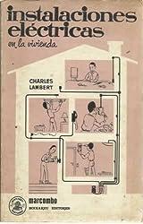 INSTALACIONES ELÉCTRICAS EN LA VIVIENDA (Barcelona, 1975) con 66 esquemas e ilustraciones