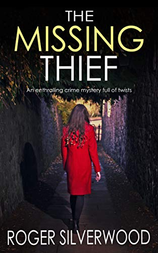THE MISSING THIEF an enthralling crime mystery full of twists (Yorkshire Murder Mysteries Book 9) by [SILVERWOOD, ROGER]