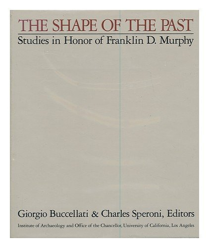 the-shape-of-the-past-studies-in-honor-of-franklin-d-murphy-by-buccellati-giorgio-1981-hardcover