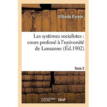 Les systèmes socialistes : cours professé à l'université de Lausanne. Tome 2