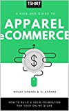 A Kick-Ass Guide to Apparel eCommerce: How to Build a Solid Foundation for Your Online Store (English Edition)