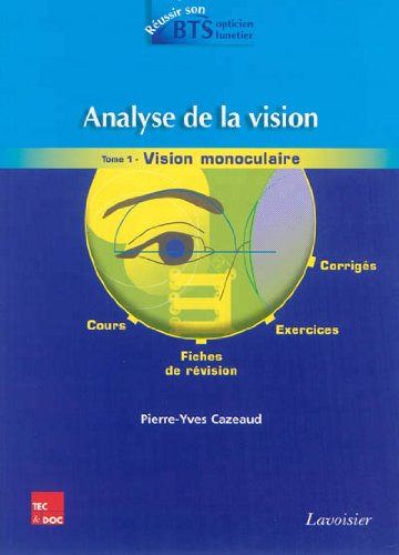 Analyse de la vision : Tome 1, Vision monoculaire