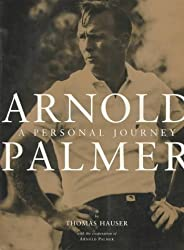 Arnold Palmer: A Personal Journey by Thomas Hauser (1996-03-21)