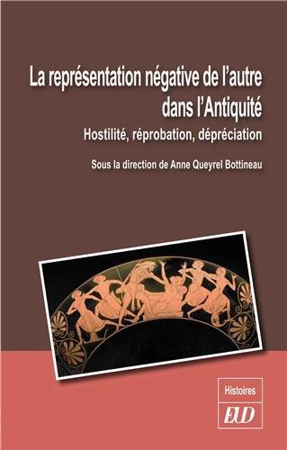 La reprsentation ngative de l'autre dans l'Antiquit : Hostilit, rprobation, dprciation