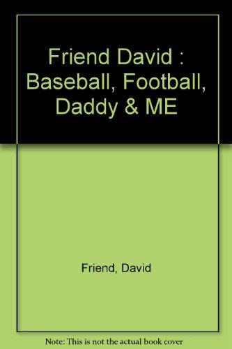 Baseball, Football, Daddy & me