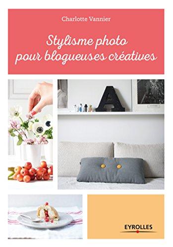 Stylisme photo pour blogueuses créatives: Les conseils d'une styliste professionnelle
