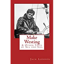Make Westing: and Other Tales of Sea and Sail (English Edition)