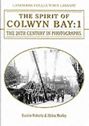The Spirit of Colwyn Bay: v. 1: The 20th Century in Photographs (Landmark Collector's Library)