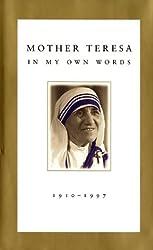 Mother Teresa: In My Own Words