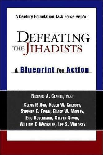 Defeating the Jihadists: A Blueprint for Action -
