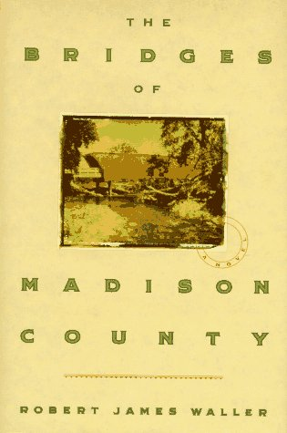 The Bridges of Madison County / Robert James Waller