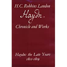 Haydn: Chronicle and Works: Haydn: the Late Years 1801-1809