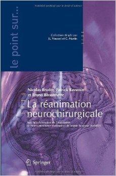 La réanimation neurochirurgicale de Nicolas Bruder ( 3 août 2010 )