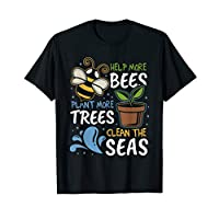 Help More Bees Plant More Trees Clean Seas Earth Day T-Shirt T-Shirt