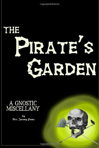 The Pirate's Garden: Gnostic Essays por Jeremy Puma