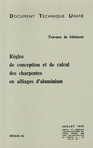 Règles de conception et de calcul des charpentes en alliages d'aluminium