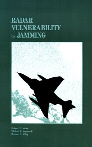 Radar Vulnerability to Jamming (Artech House Radar Library) - Radar
