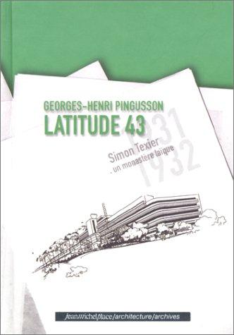 Georges-Henry Pingusson, Latitude 43 : Un monastère laïque