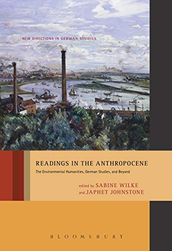 Readings in the Anthropocene (New Directions in German Studies, Band 18)