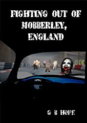 Fighting Out of Mobberley, England
