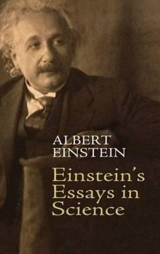 Einstein's Essays in Science by Albert Einstein (2009-05-21) par Albert Einstein
