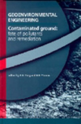 Geoenvironmental Engineering Contaminated Ground: Fate of Pollutants and Remediation