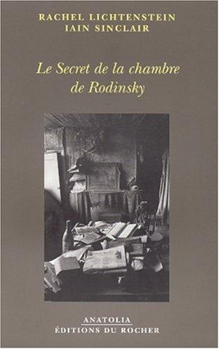 Le Secret de la chambre de Rodinsky par Rachel Lichtenstein, Iain Sinclair