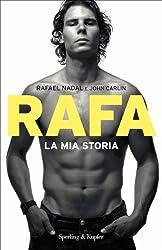 Rafa La mia storia (Saggi) (Italian Edition)