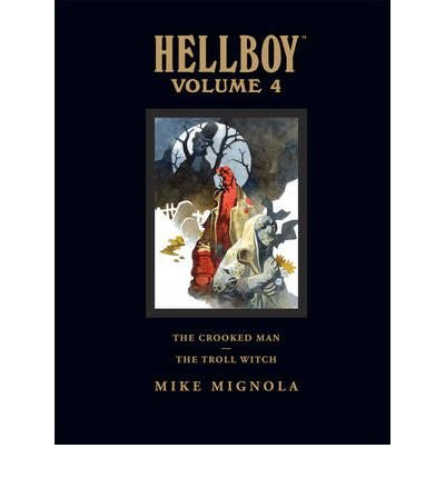 [Hellboy: Crooked Man and Troll Witch Volume 4] [by: Mike Mignola]