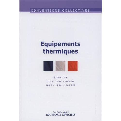 Equipements thermiques - Convention collective étendue - Brochure n°3042 - IDCC 998 / IDCC 1256