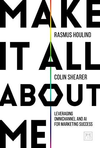 Make it All About Me: Leveraging Omnichannel and AI for Marketing Success (English Edition)