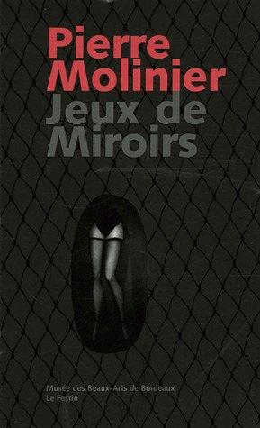 Pierre Molinier : Jeux de miroirs