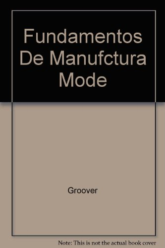 Fundamentos manufactura moderna por Groover