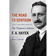 The Road to Serfdom: Text and Documents: Text and Documents - the Definitive Edition: Volume 2 (The Collected Works of F. A. Hayek)