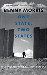 One State, Two States: Resolving the Israel/Palestine Conflict by Benny Morris (2010-04-06)